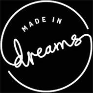 MADE IN DREAMS