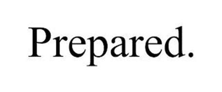 PREPARED.