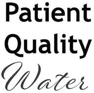 PATIENT QUALITY WATER
