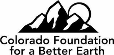 COLORADO FOUNDATION FOR A BETTER EARTH