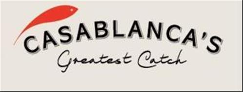 CASABLANCA'S GREATEST CATCH