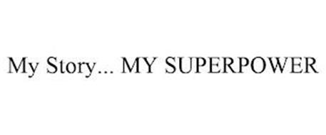 MY STORY... MY SUPERPOWER