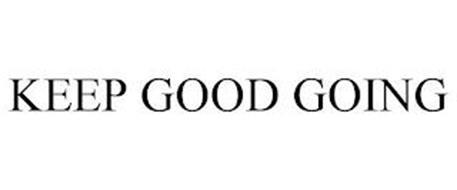 KEEP GOOD GOING