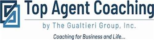 GG TOP AGENT COACHING BY THE GUALTIERI GROUP, INC. COACHING FOR BUSINESS AND LIFE . . .