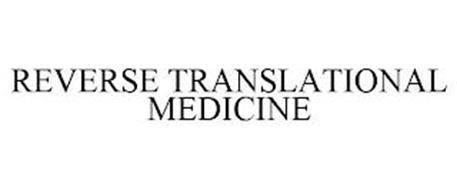 REVERSE TRANSLATIONAL MEDICINE