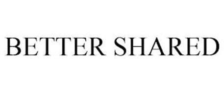 BETTER SHARED