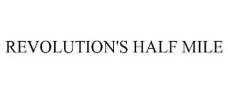 REVOLUTION'S HALF MILE