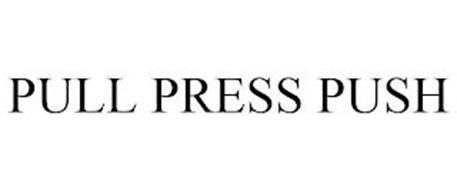 PULL PRESS PUSH