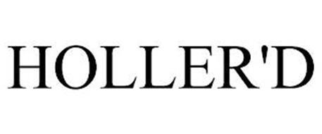 HOLLER'D