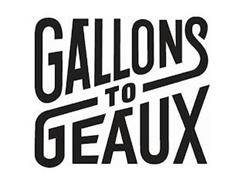 GALLONS TO GEAUX