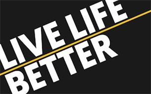 LIVE LIFE BETTER