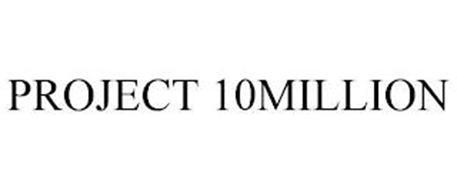PROJECT 10MILLION