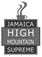 JAMAICA HIGH MOUNTAIN SUPREME
