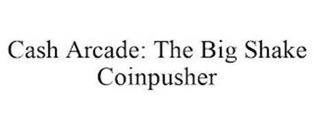 CASH ARCADE: THE BIG SHAKE COINPUSHER