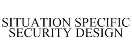 SITUATION SPECIFIC SECURITY DESIGN