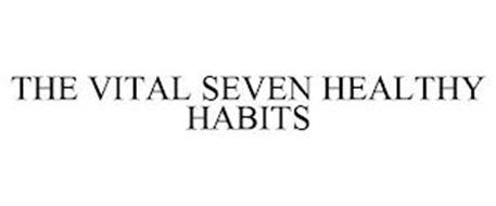 THE VITAL SEVEN HEALTHY HABITS