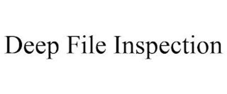 DEEP FILE INSPECTION