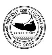 NANTUCKET CRAFT COCKTAILS TRIPLE EIGHT EST. 2020