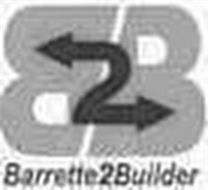 B2B BARRETTE2BUILDER