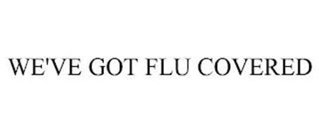 WE'VE GOT FLU COVERED