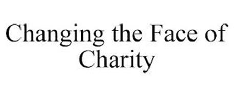 CHANGING THE FACE OF CHARITY