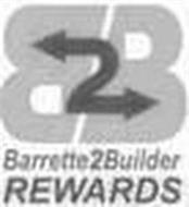 B2B BARRETTE2BUILDER REWARDS