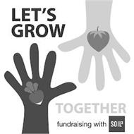 LET'S GROW TOGETHER FUNDRAISING WITH SOIL3