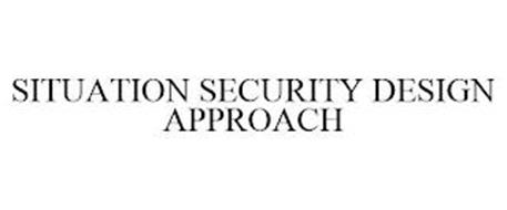 SITUATION SECURITY DESIGN APPROACH
