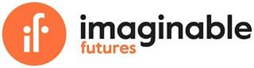 IF IMAGINABLE FUTURES
