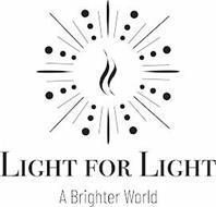 LIGHT FOR LIGHT A BRIGHTER WORLD