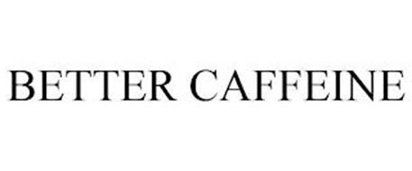 BETTER CAFFEINE