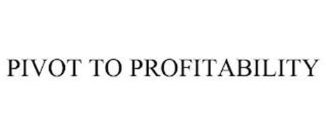 PIVOT TO PROFITABILITY