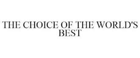 THE CHOICE OF THE WORLD'S BEST