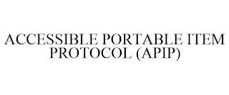 ACCESSIBLE PORTABLE ITEM PROTOCOL (APIP)