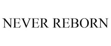 NEVER REBORN