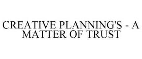 CREATIVE PLANNING'S - A MATTER OF TRUST