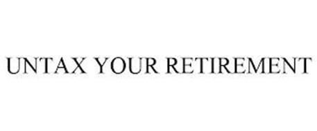 UNTAX YOUR RETIREMENT
