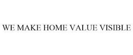 WE MAKE HOME VALUE VISIBLE