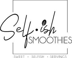 SELF·ISH SMOOTHIES SWEET · SELFISH · SERVINGS