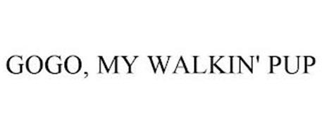 GOGO, MY WALKIN' PUP