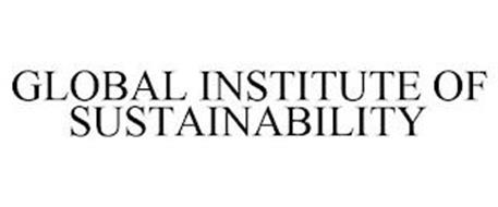 GLOBAL INSTITUTE OF SUSTAINABILITY