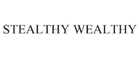 STEALTHY WEALTHY