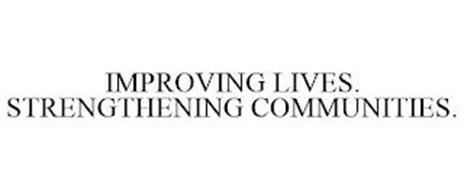 IMPROVING LIVES. STRENGTHENING COMMUNITIES.