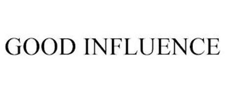 GOOD INFLUENCE