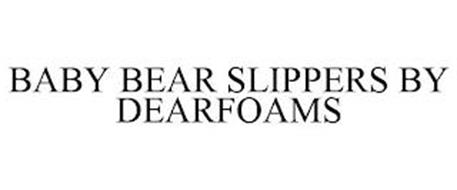 BABY BEAR SLIPPERS BY DEARFOAMS