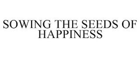 SOWING THE SEEDS OF HAPPINESS