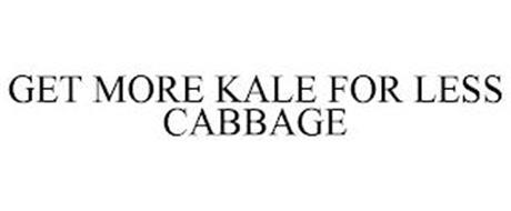 GET MORE KALE FOR LESS CABBAGE