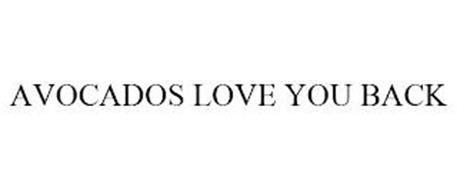 AVOCADOS LOVE YOU BACK