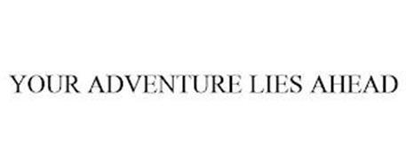 YOUR ADVENTURE LIES AHEAD
