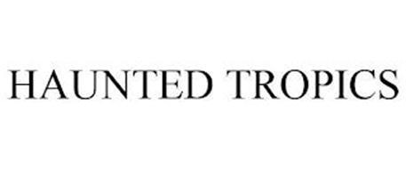 HAUNTED TROPICS